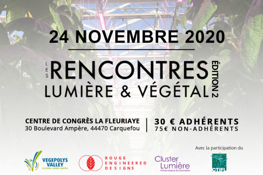 Les rencontres Lumières et Végétal - 2ème édition Novembre 2020 Vegepolys valley Red Cluster lumière CTIFL